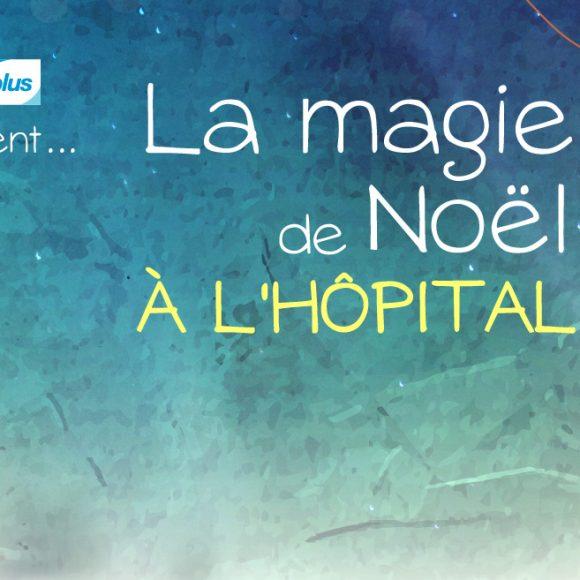 La 10e édition de La magie de Noël à l'hôpital permet de récolter près de 22 000 $